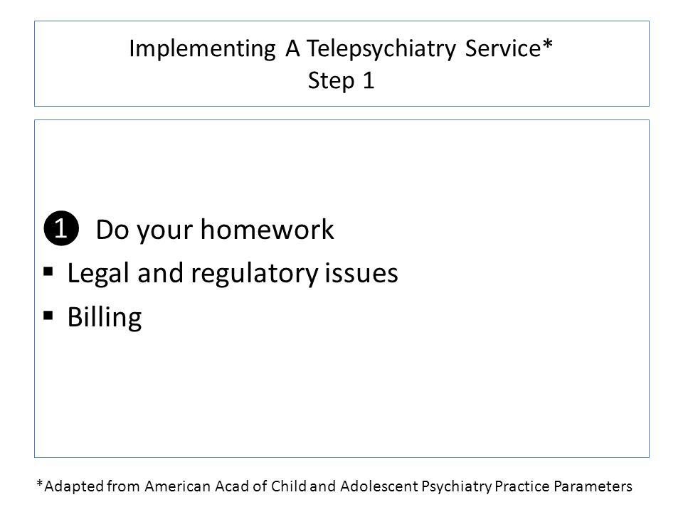 Implementing A Telepsychiatry Service* Step 1