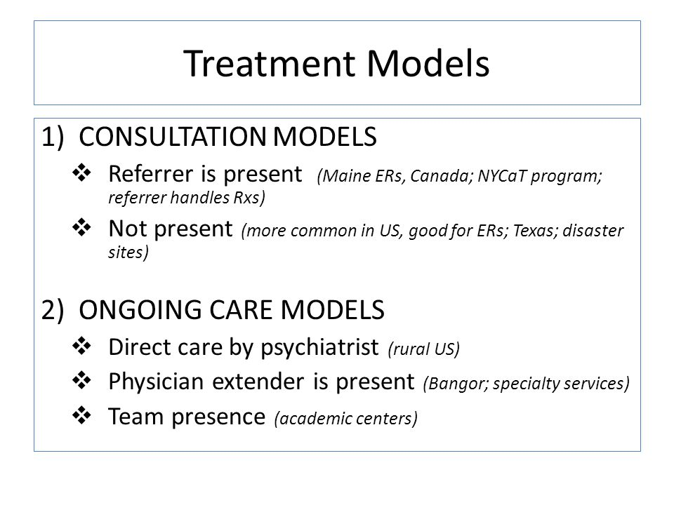 Treatment Models CONSULTATION MODELS ONGOING CARE MODELS