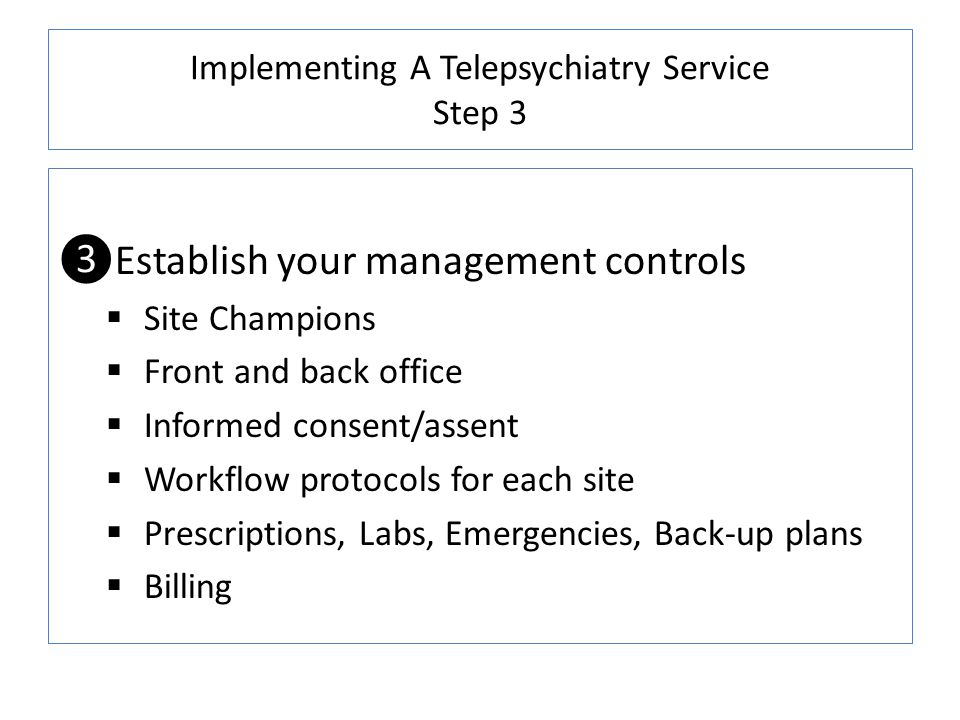 Implementing A Telepsychiatry Service Step 3