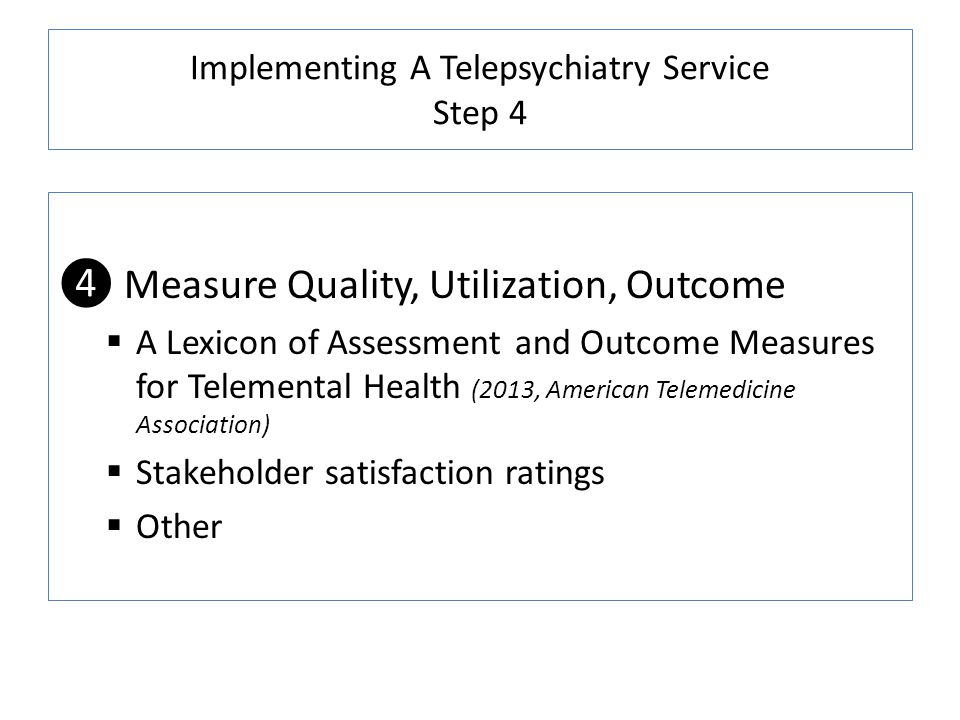 Implementing A Telepsychiatry Service Step 4