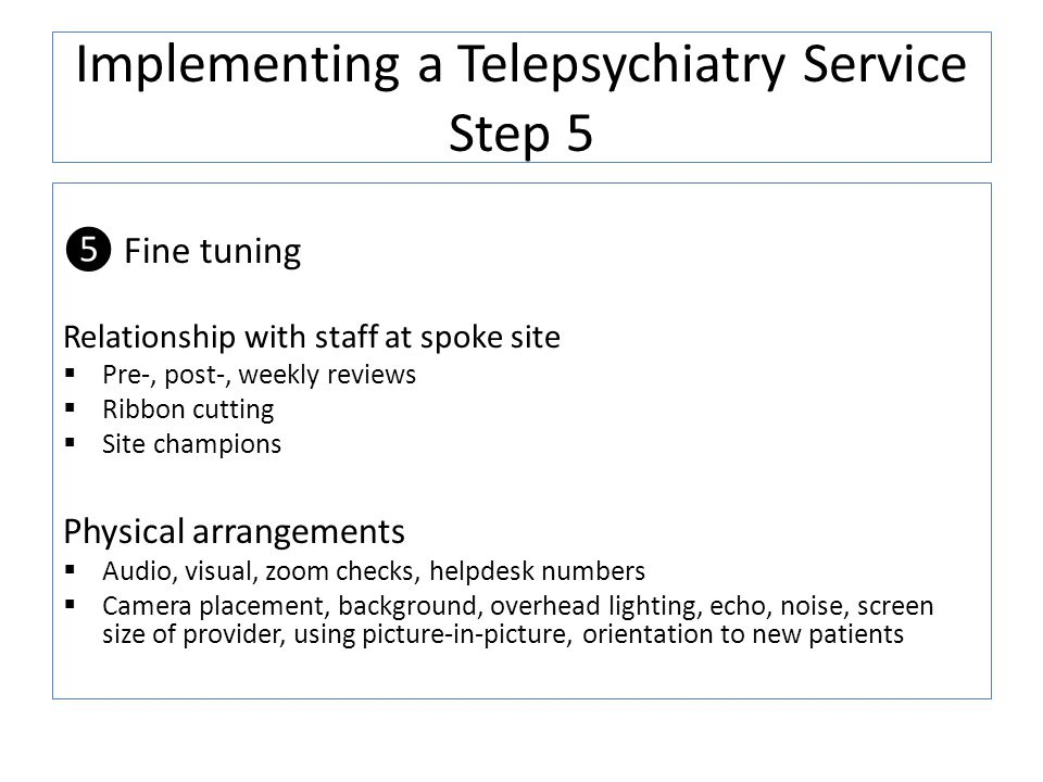 Implementing a Telepsychiatry Service Step 5