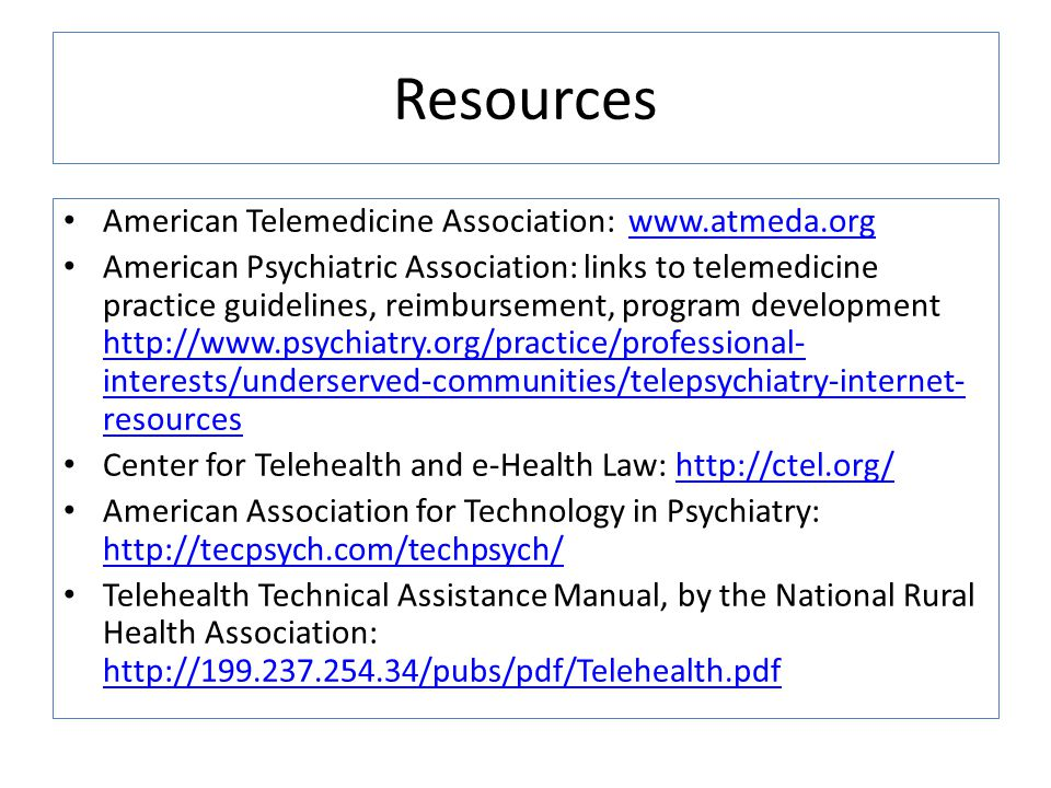 Resources American Telemedicine Association: www.atmeda.org