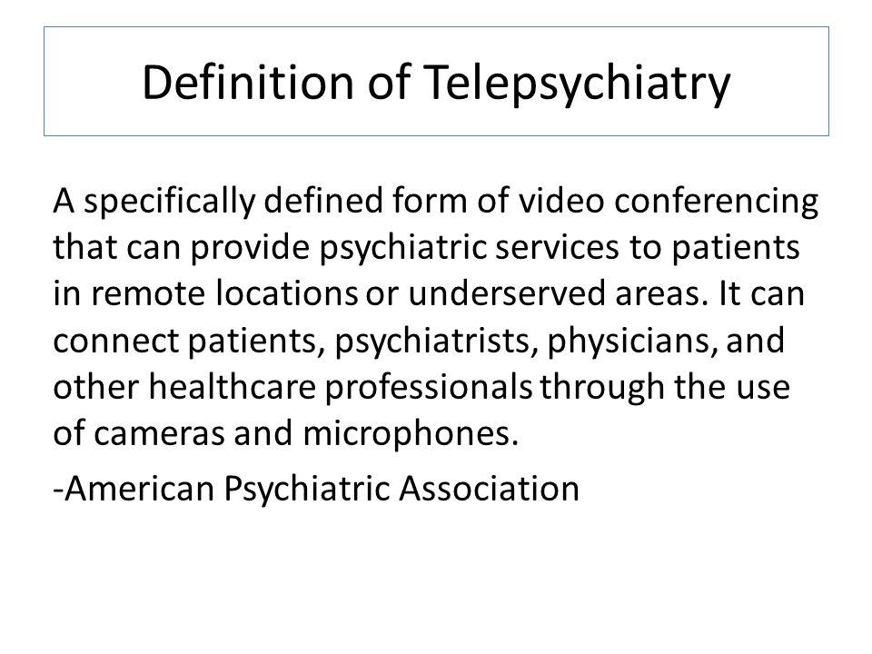 Definition of Telepsychiatry
