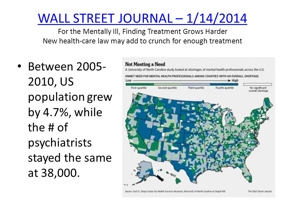 Wall street journal – 1/14/2014 For the Mentally Ill, Finding Treatment Grows Harder New health-care law may add to crunch for enough treatment