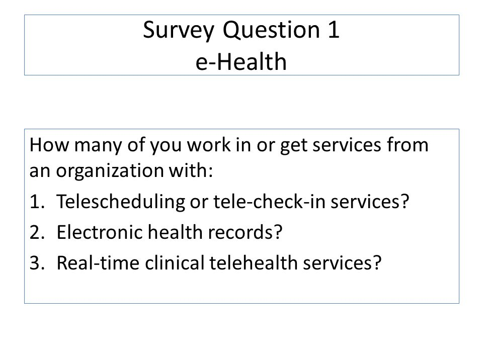 Survey Question 1 e-Health