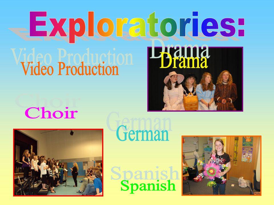 Exploratories: Drama Video Production Choir German Spanish