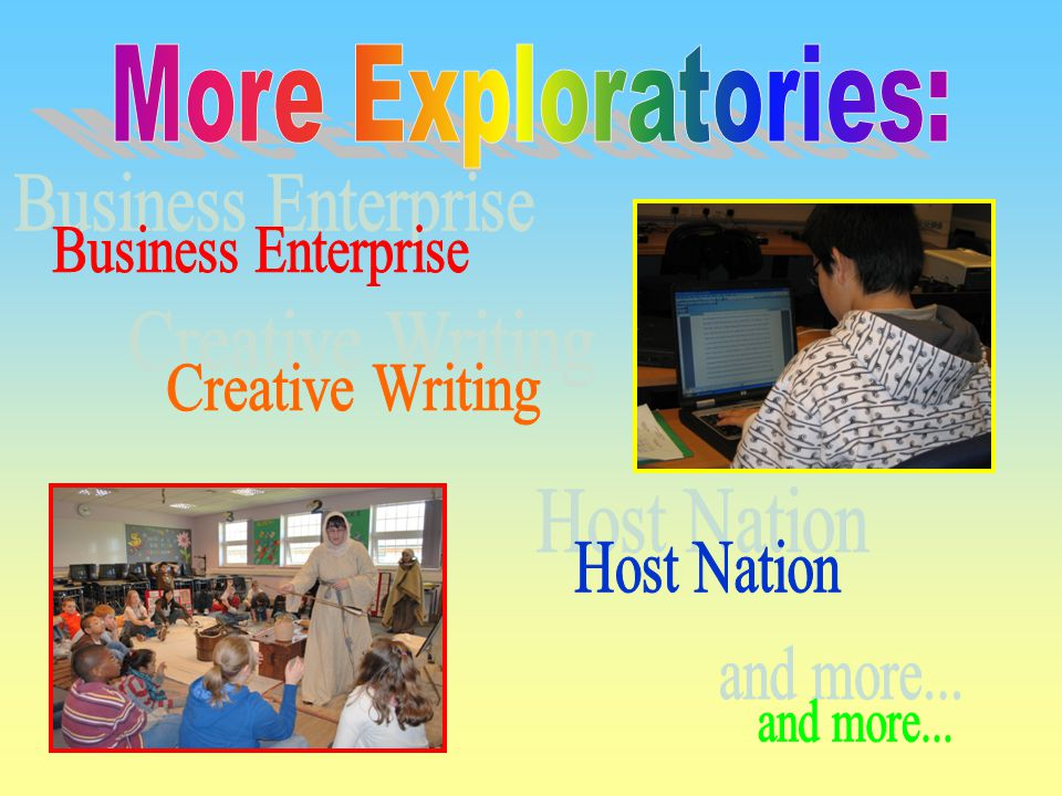 More Exploratories: Business Enterprise Creative Writing Host Nation