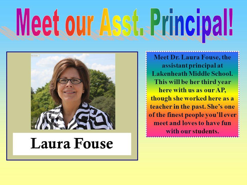 Meet our Asst. Principal!