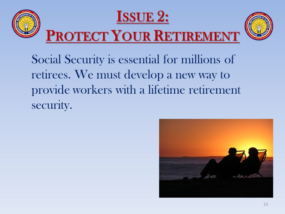 Issue 2: Protect Your Retirement