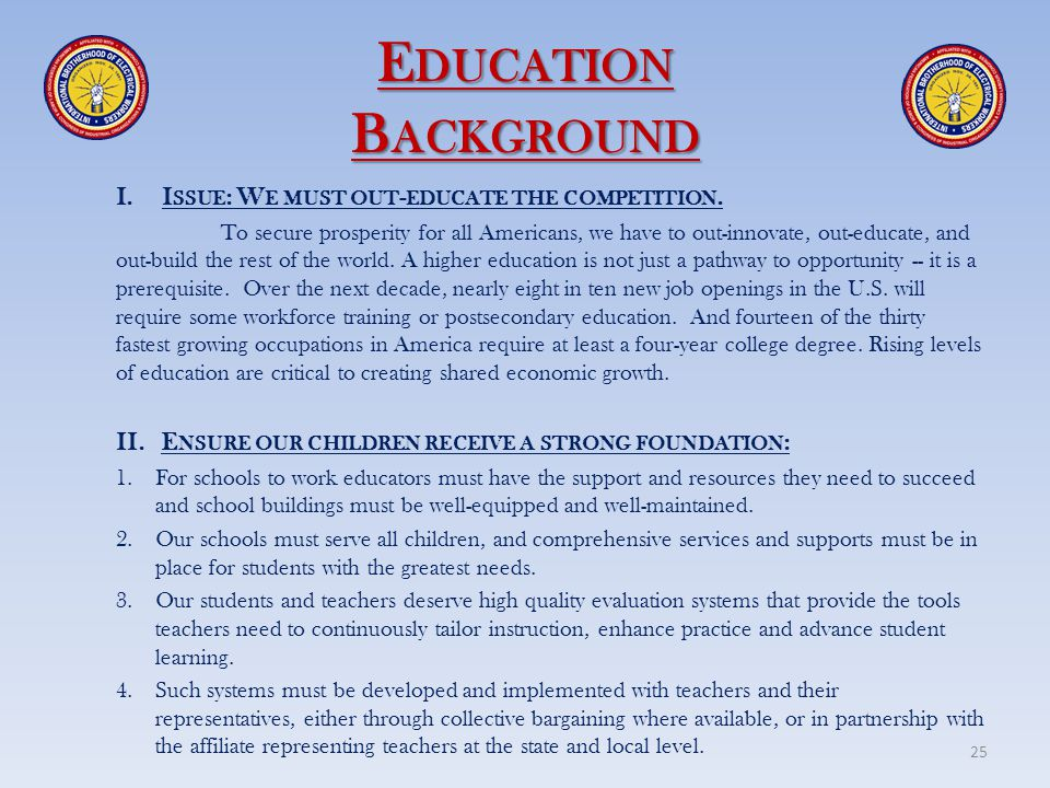Education Background Issue: We must out-educate the competition.