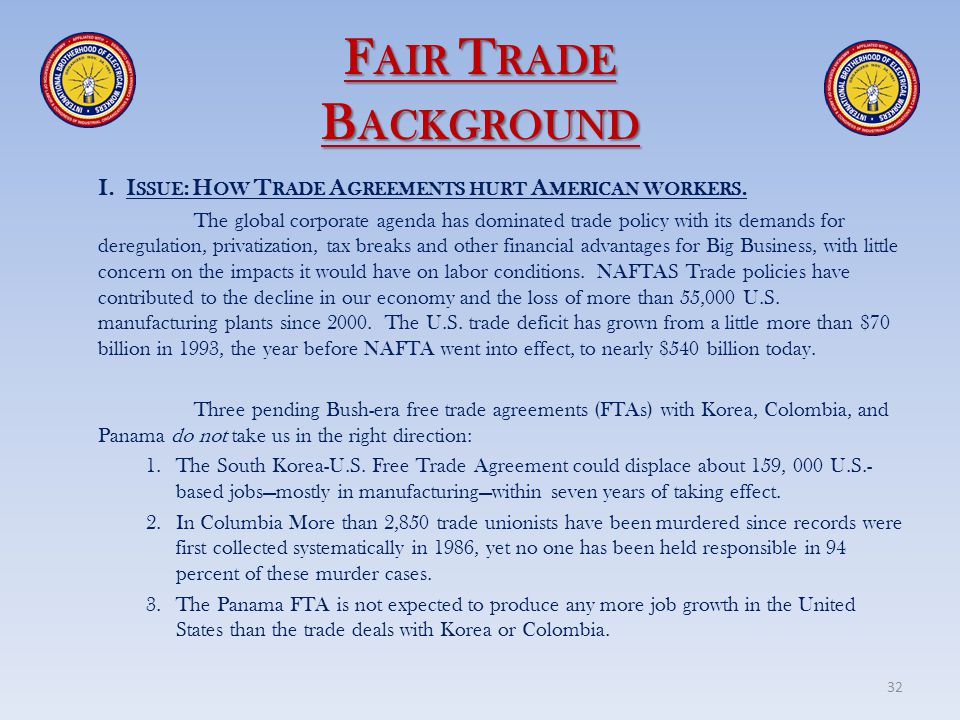 Fair Trade Background I. Issue: How Trade Agreements hurt American workers.