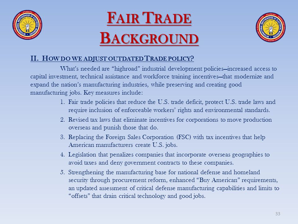 Fair Trade Background II. How do we adjust outdated Trade policy