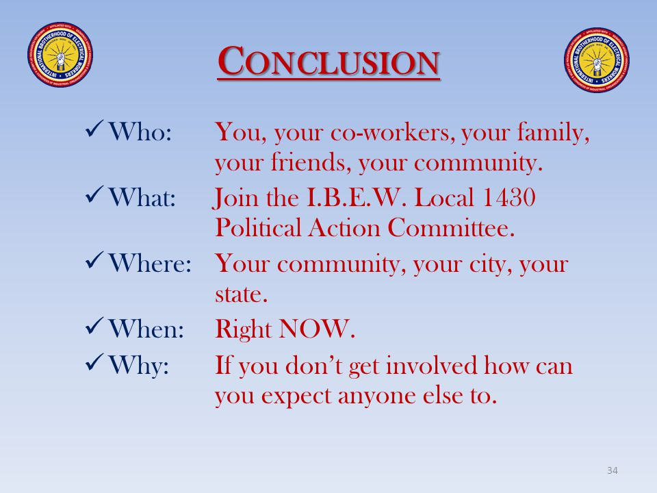 Conclusion Who: You, your co-workers, your family, your friends, your community.