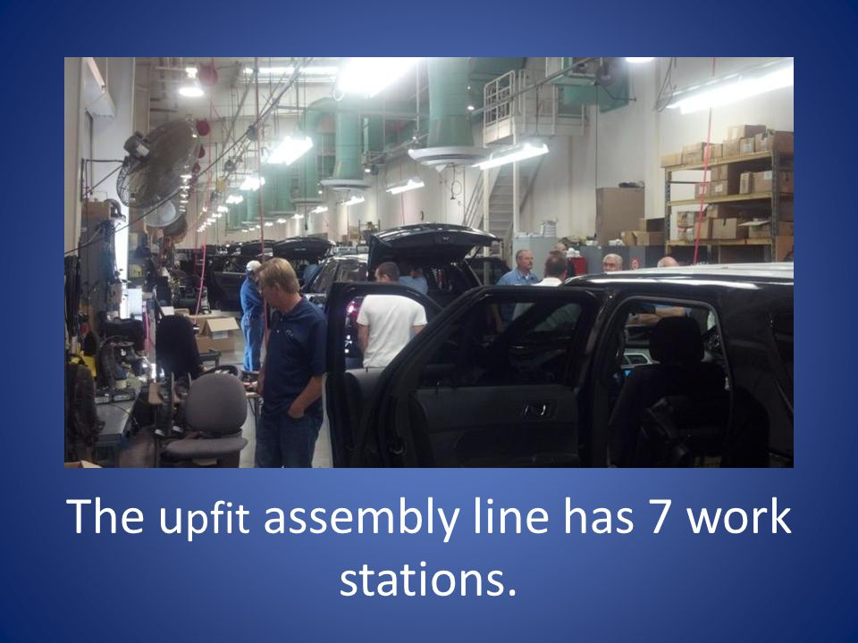 The upfit assembly line has 7 work stations.
