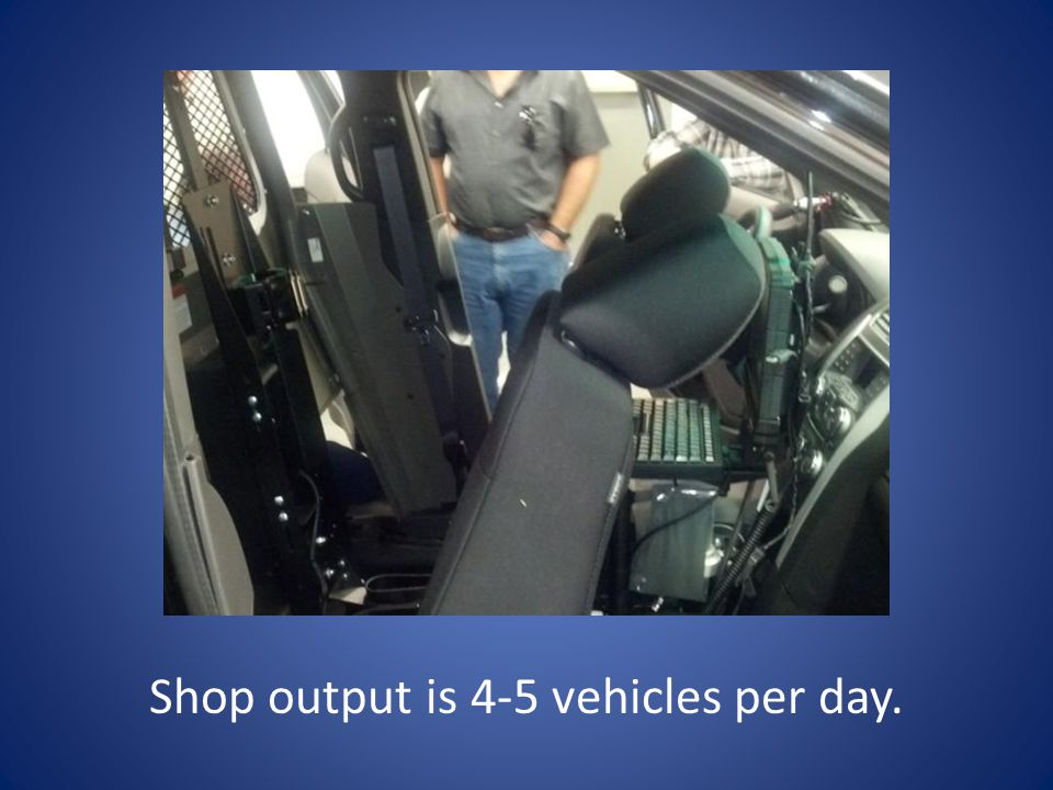 Shop output is 4-5 vehicles per day.