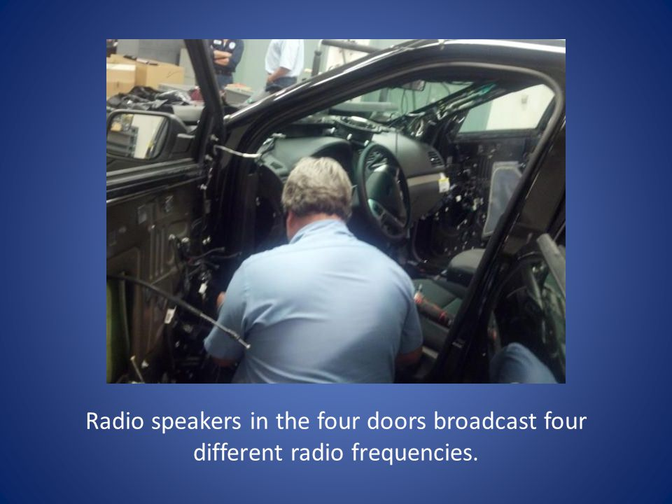Radio speakers in the four doors broadcast four different radio frequencies.
