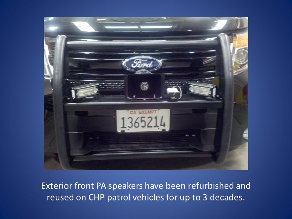 Exterior front PA speakers have been refurbished and reused on CHP patrol vehicles for up to 3 decades.
