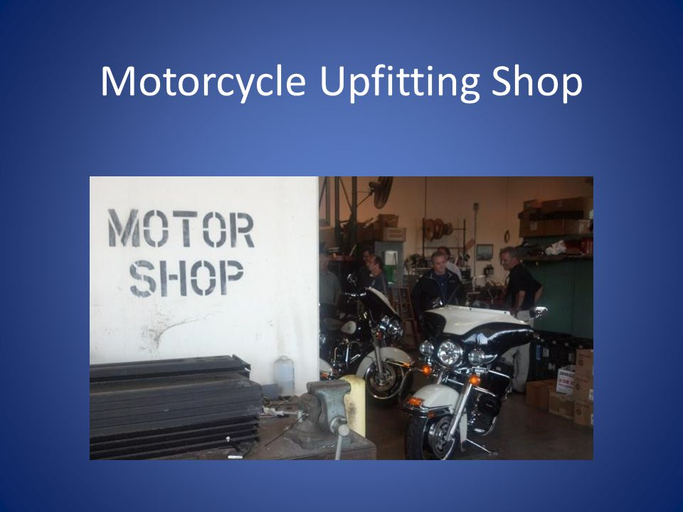 Motorcycle Upfitting Shop