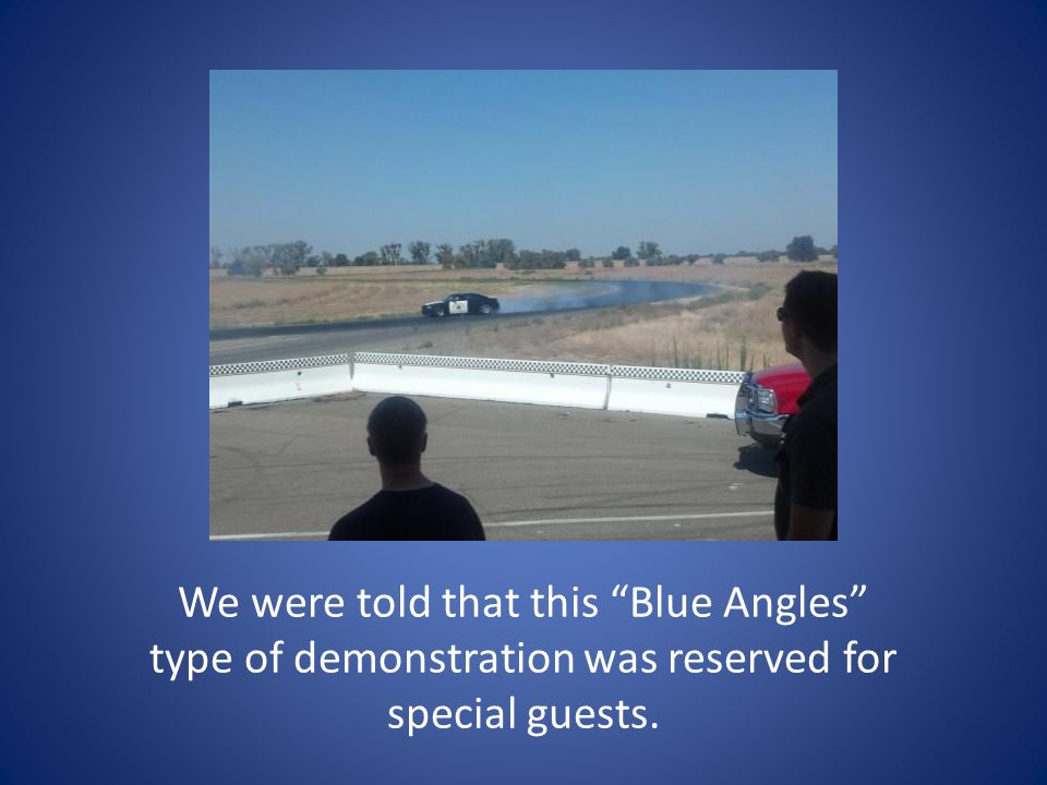 We were told that this Blue Angles type of demonstration was reserved for special guests.