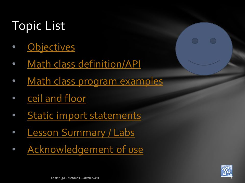Topic List Objectives Math class definition/API
