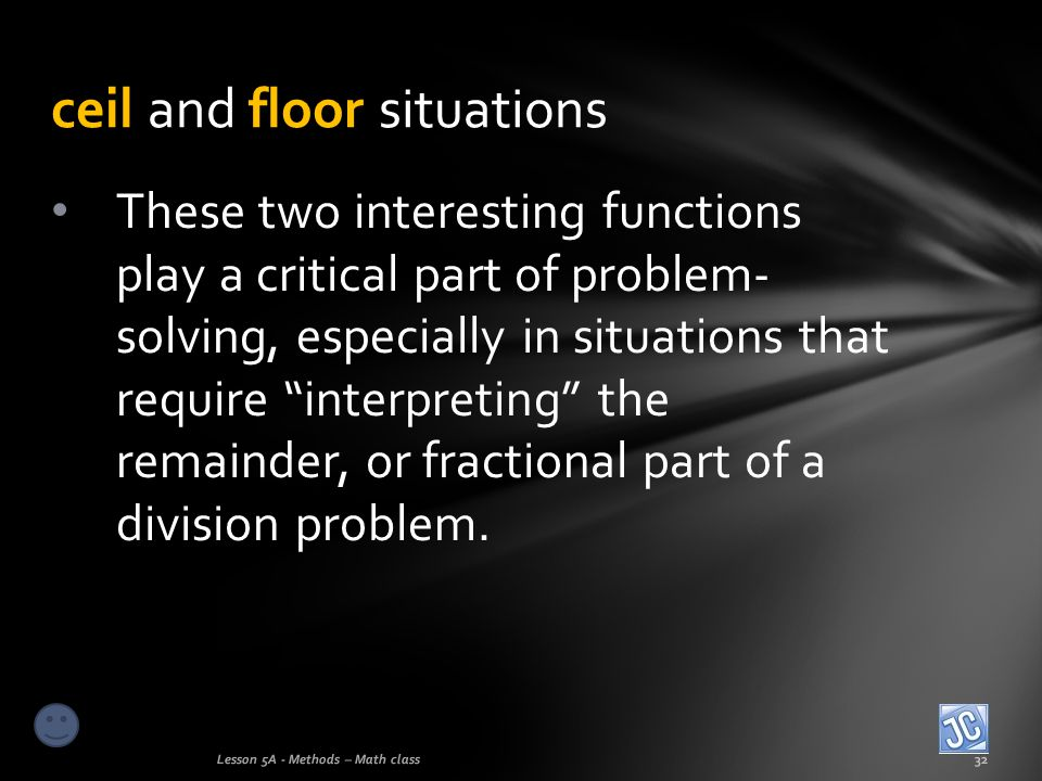 ceil and floor situations