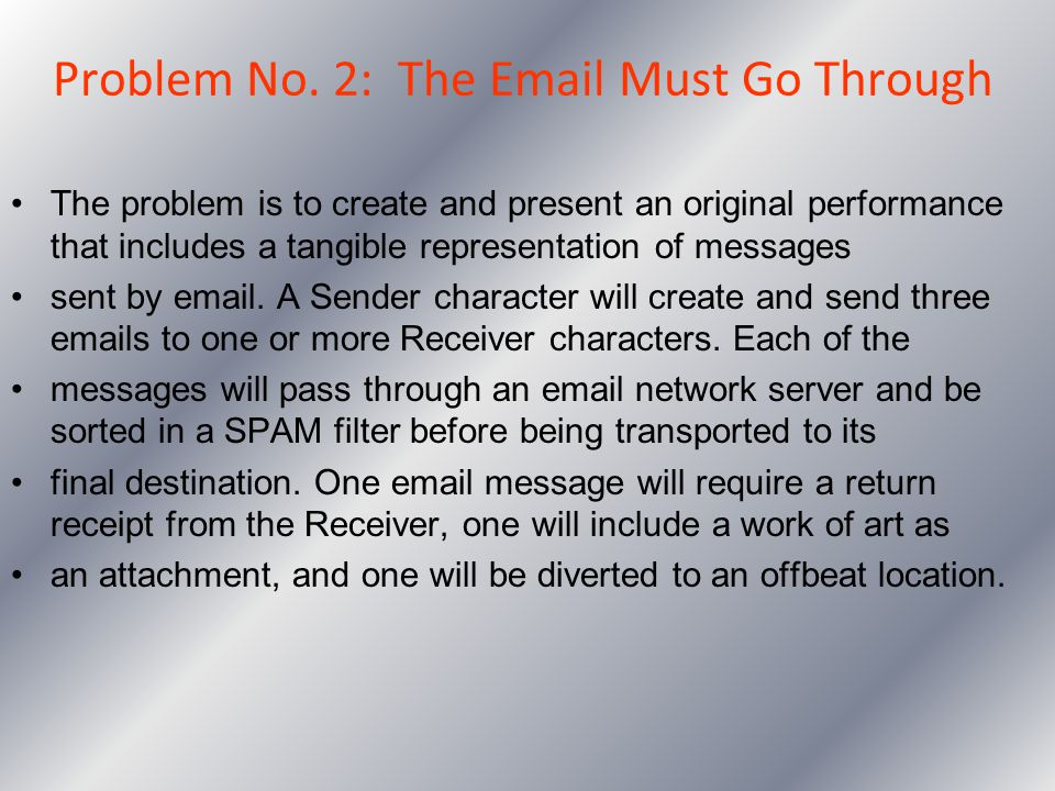 Problem No. 2: The Email Must Go Through