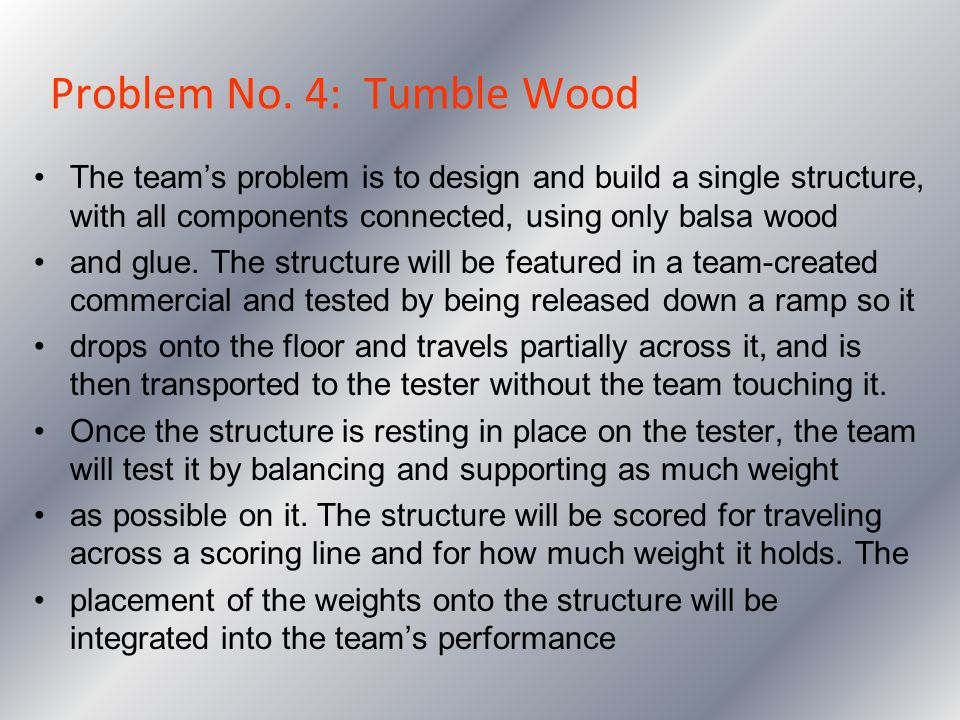 Problem No. 4: Tumble Wood