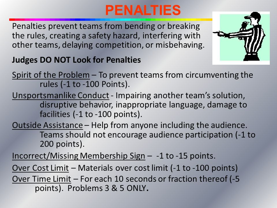 PENALTIES Penalties prevent teams from bending or breaking