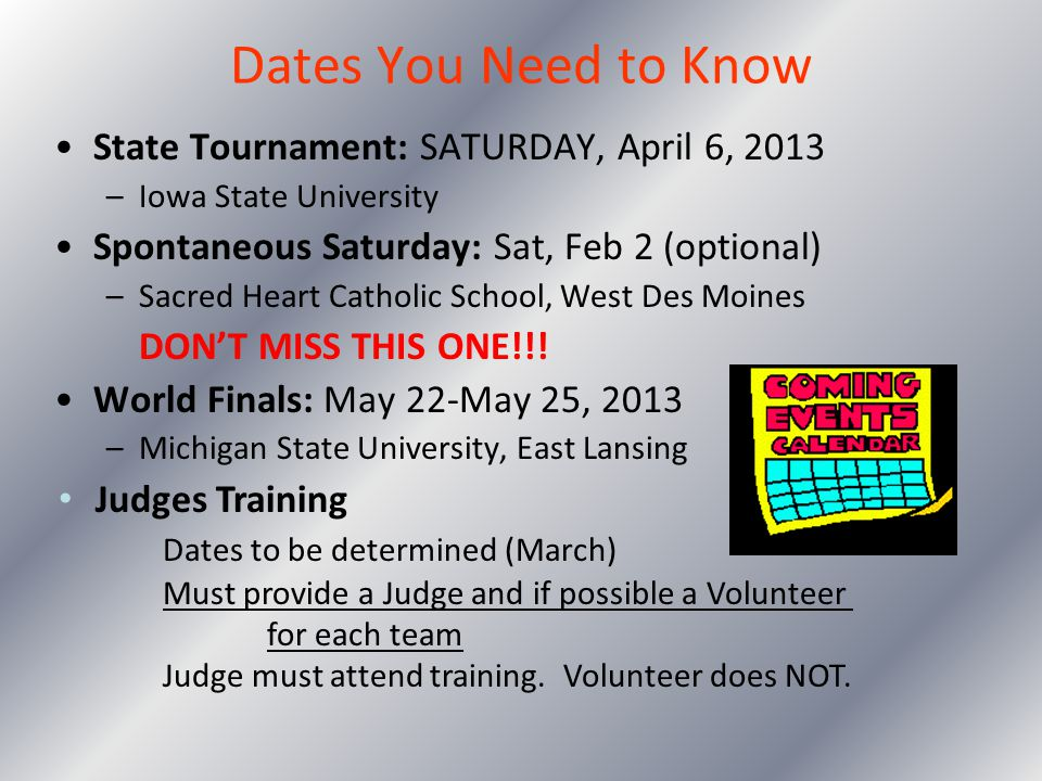 Dates You Need to Know State Tournament: SATURDAY, April 6, 2013