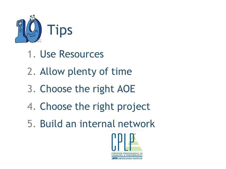 Tips Use Resources Allow plenty of time Choose the right AOE