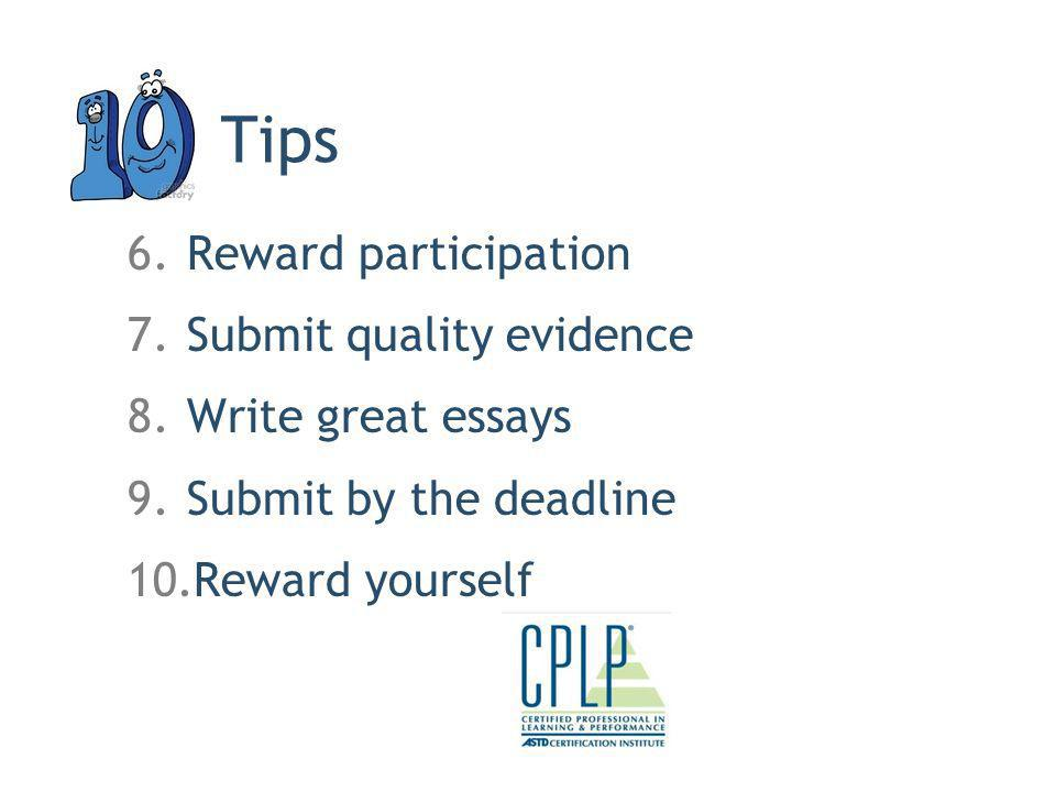 Tips Reward participation Submit quality evidence Write great essays