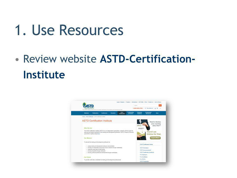 1. Use Resources Review website ASTD-Certification-Institute