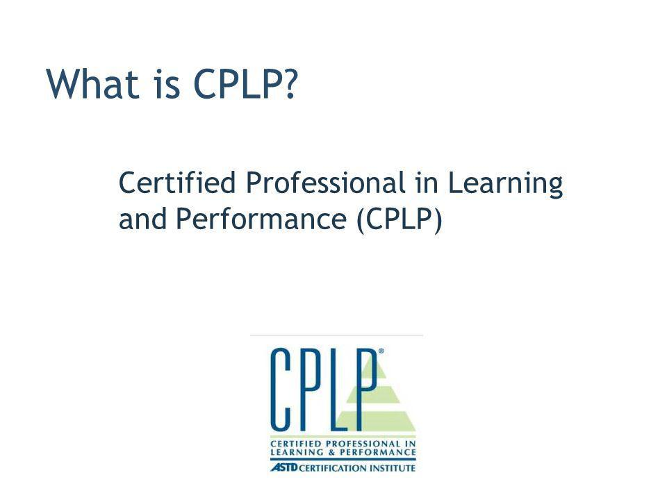 What is CPLP Certified Professional in Learning and Performance (CPLP)