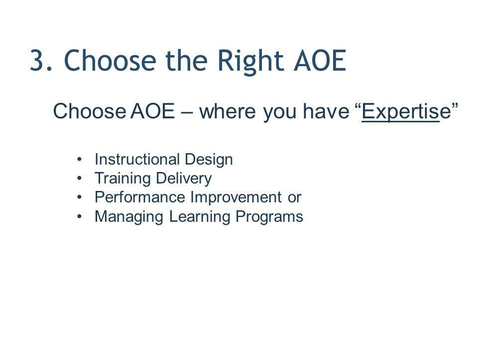 3. Choose the Right AOE Choose AOE – where you have Expertise