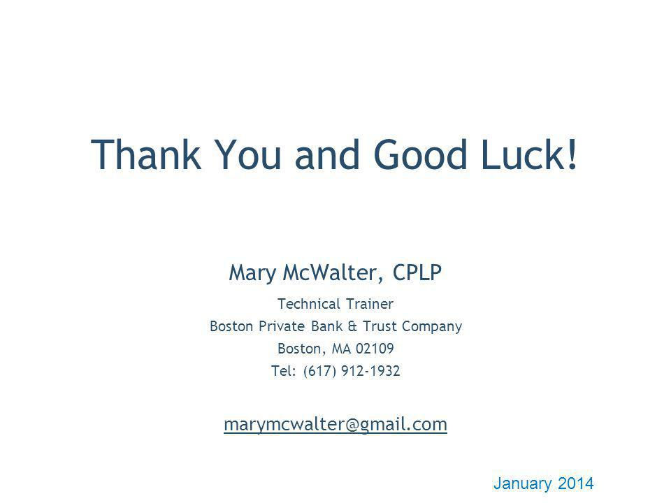 Thank You and Good Luck! Mary McWalter, CPLP January 2014