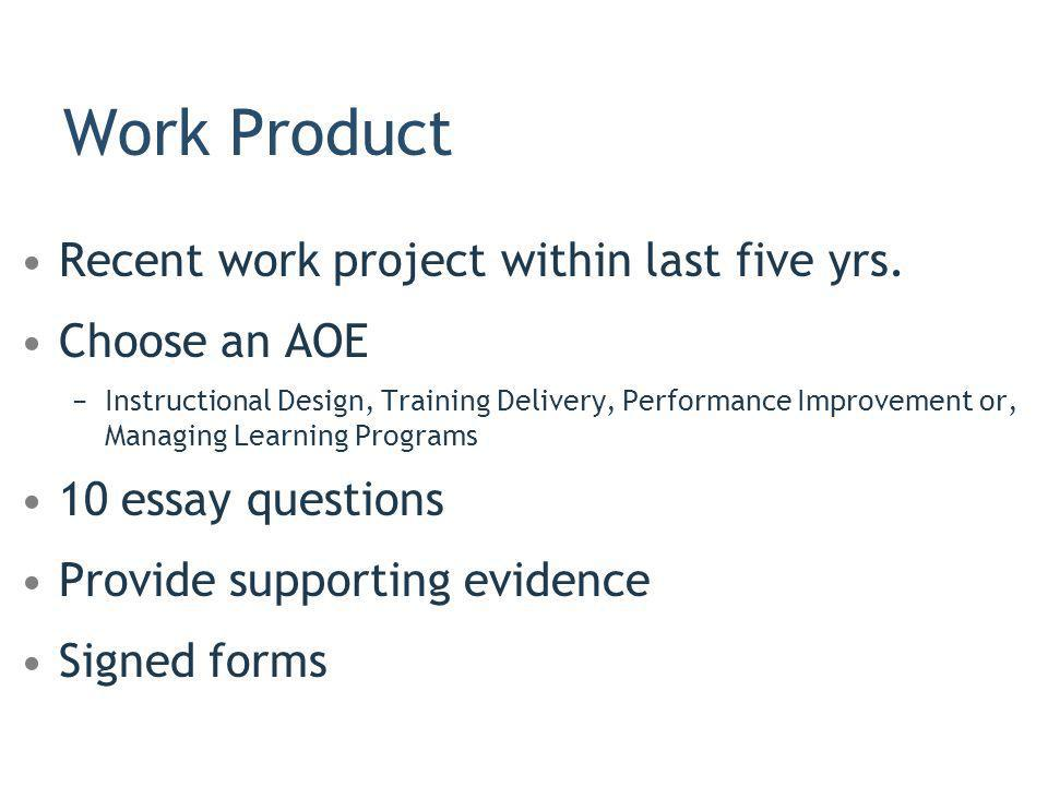 Work Product Recent work project within last five yrs. Choose an AOE