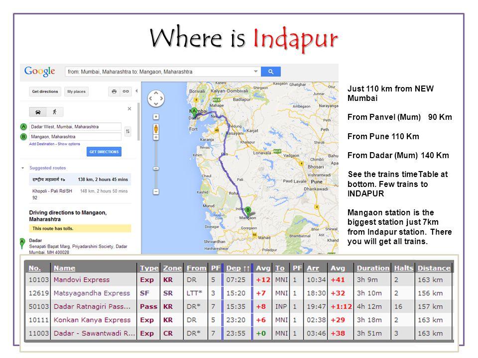 Where is Indapur Just 110 km from NEW Mumbai From Panvel (Mum) 90 Km