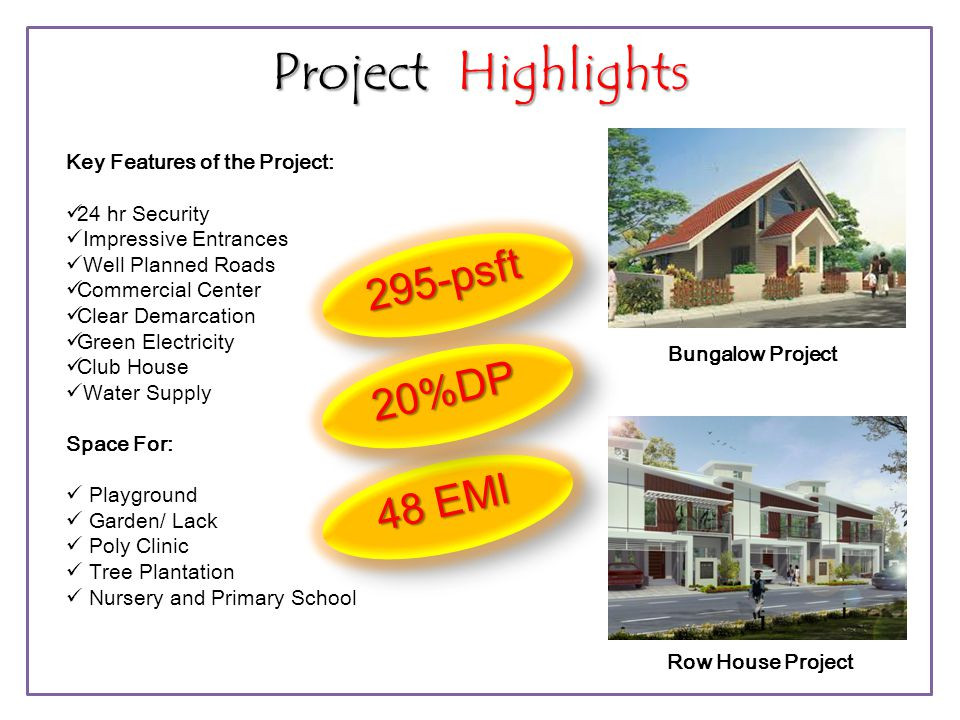Project Highlights 295-psft 20%DP 48 EMI Bungalow Project