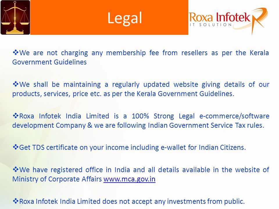 Legal We are not charging any membership fee from resellers as per the Kerala Government Guidelines.