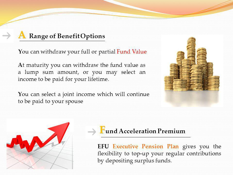 You can withdraw your full or partial Fund Value