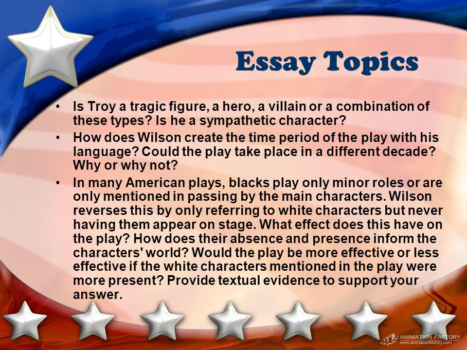 Essay Topics Is Troy a tragic figure, a hero, a villain or a combination of these types Is he a sympathetic character