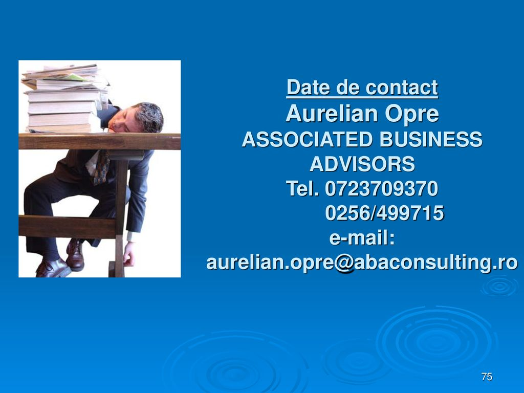 Date de contact Aurelian Opre ASSOCIATED BUSINESS ADVISORS Tel