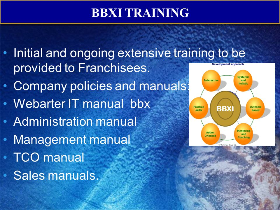 Initial and ongoing extensive training to be provided to Franchisees.