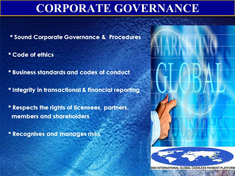 CORPORATE GOVERNANCE * Sound Corporate Governance & Procedures