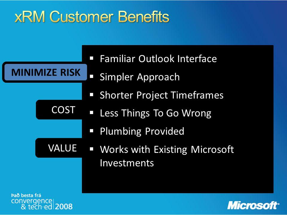 xRM Customer Benefits Familiar Outlook Interface Simpler Approach