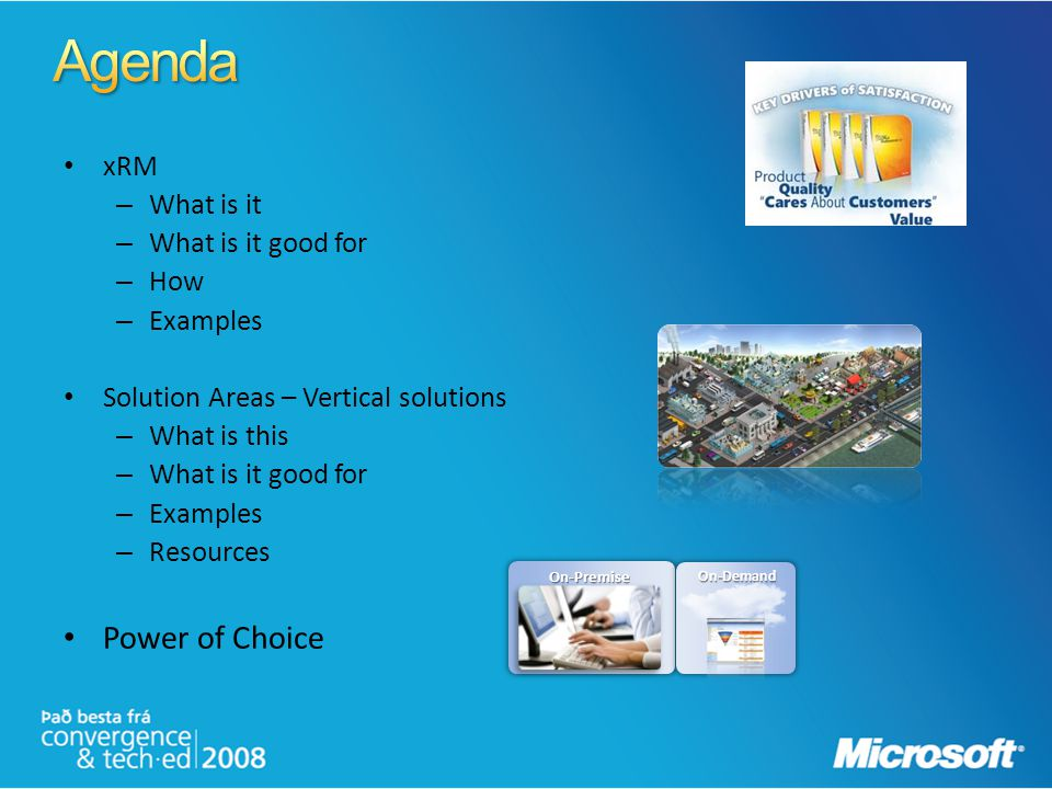 Agenda Power of Choice xRM What is it What is it good for How Examples