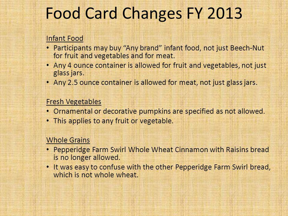 Food Card Changes FY 2013 Infant Food