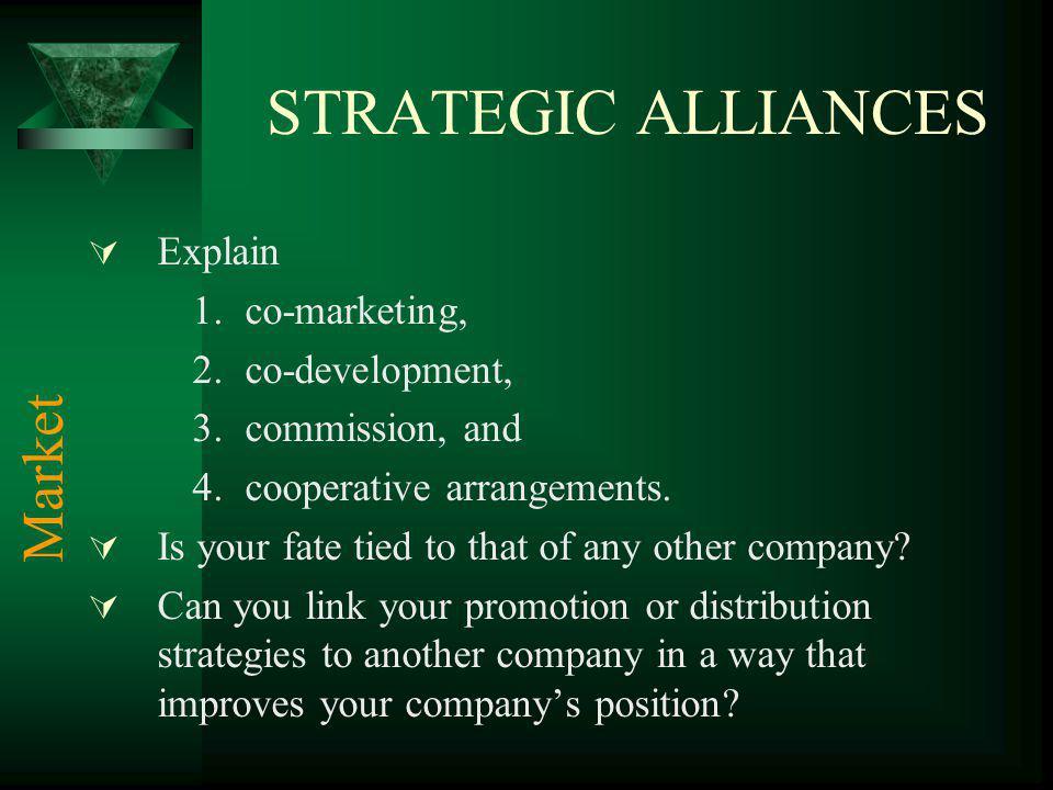 STRATEGIC ALLIANCES Market Explain co-marketing, co-development,