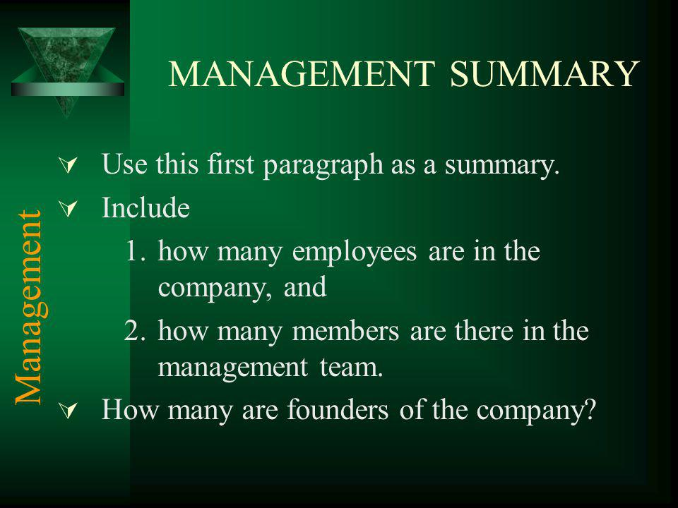 MANAGEMENT SUMMARY Management Use this first paragraph as a summary.