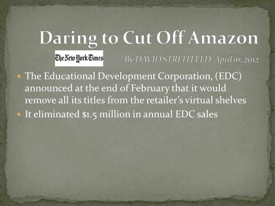 Daring to Cut Off Amazon By DAVID STREITFELD April 16, 2012